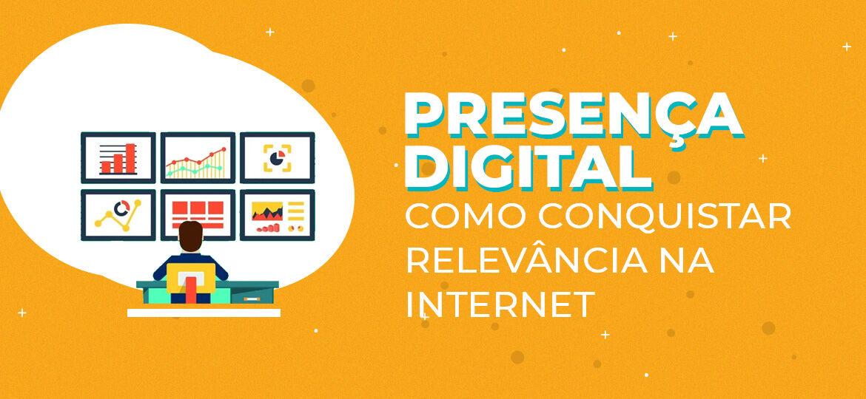 presenca-digital-como-conquistar-relevancia-na-internet